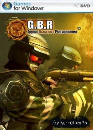 G.B.R: Группа Быстрого Реагирования RUS