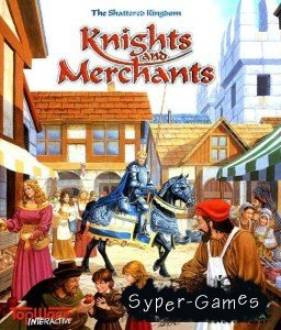 Knights and Merchants: The Shattered Kingdom (Война и Мир)