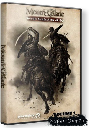 Mount & Blade. Dream Collection 2010 [Vol.1] (2010/RUS/ENG)