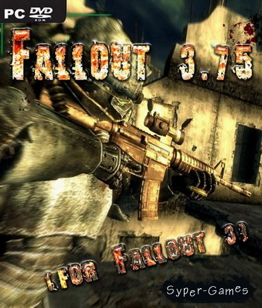 Fallout 3.75 for Fallout 3 (2010/RUS/ENG)