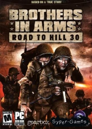 Brothers in Arms: The Road to Hill 30 RUS /RePack от R.G. ReCoding