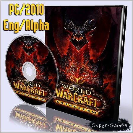 World of Warcraft: Cataclysm (PC/2010/Eng/Alpha)