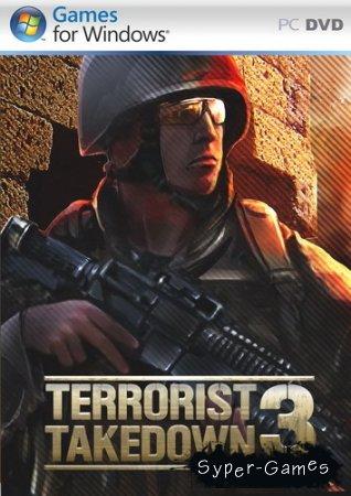 Terrorist Takedown 3 (2010/RUS/GER/RePack)