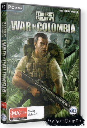Terrorist Takedown. War in Colombia (2006/RUS/RePack 800 Mb)