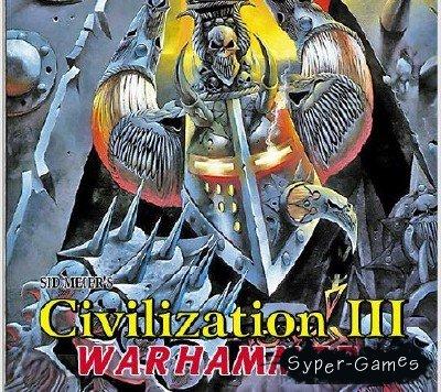 Цивилизация 3  Warhammer
