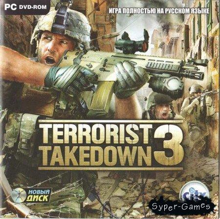 Terrorist Takedown 3 (2010/RUS/ND)