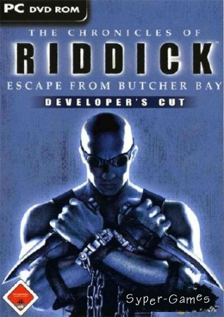 Chronicles of Riddick: The Escape from Butcher Bay (2004/ENG)