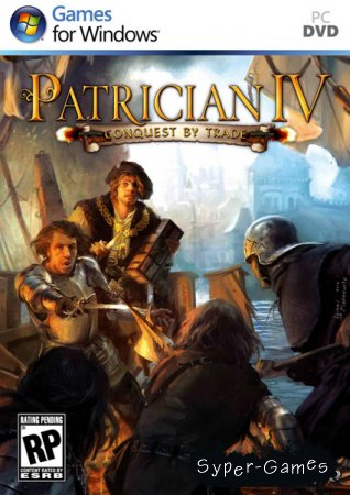 Патриций IV / Patrician 4: Conquest by Trade (2010/RUS)