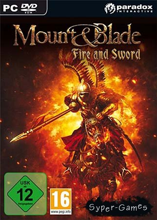 Mount and Blade With Fire and Sword 1.138 (2011)