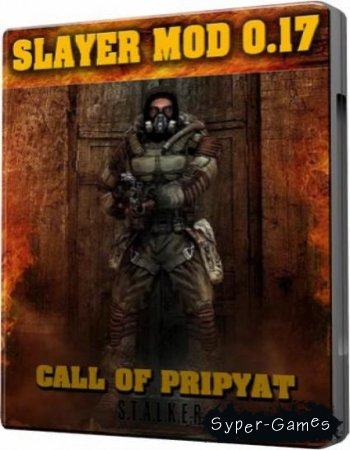 S.T.A.L.K.E.R: Call Of Pripyat - Slayer_Mod v0.17 (PC/Rus/Repack)