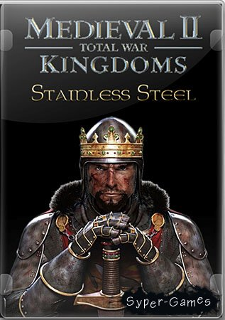 Medieval 2: Total War Kingdoms 1.5 + Stainless Steel 6.4 (2009/2011/Repack 3xDVD5)