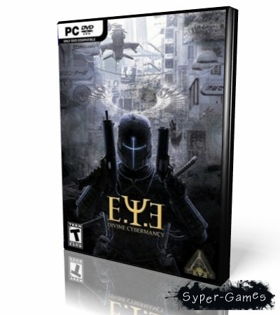 E.Y.E.: Divine Cybermancy (2011)