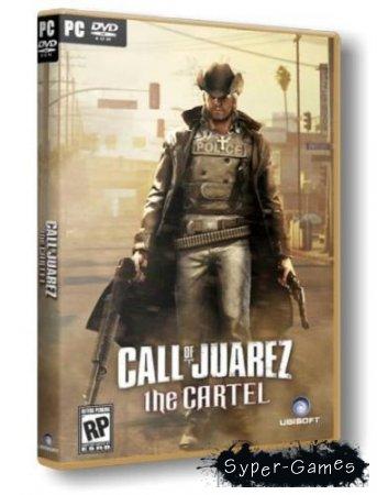 Call of Juarez : The Cartel (2011/RUS/Rip от GUGUCHA)