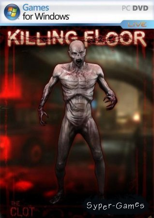 Killing Floor v1030 (2009/RUS/ENG) RePack by Sp.One